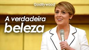 A verdadeira beleza - Godllywood Autoajuda - 27/07/19