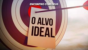 O alvo ideal - Encontro com Deus - 28/07/19