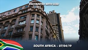 Encounter with God - 07/04/19 - South Africa