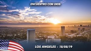 Encuentro con Dios - 18/08/19 - Los Angeles