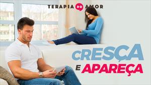 Cresça e apareça - Terapia do Amor - 29/08/19