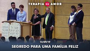 Segredo para uma família feliz - Terapia do amor - 12/09/19