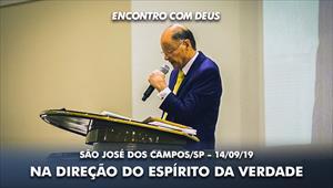 Na direção do Espírito da Verdade - Bispo Macedo em São José dos Campos - 15/09/19