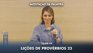 Lições de Provérbios 23 - 16/09/19 - Meditação da Palavra