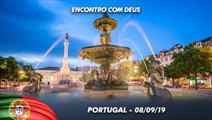 Encontro com Deus - 08/09/19 - Portugal