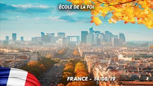 École de la foi - 14/08/19 - France