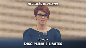 Disciplina e limites - 27/09/19 - Meditação da Palavra