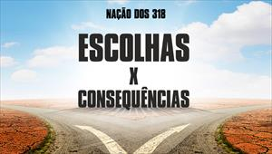 Escolhas x Consequências - Nação dos 318 - 30/09/19