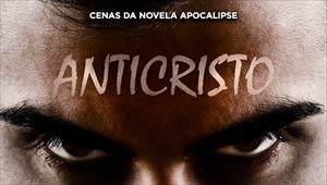 Cenas da novela Apocalipse - Anticristo