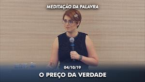 O preço da verdade - Meditação da Palavra - 04/10/19