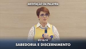 Sabedoria e discernimento - Meditação da Palavra - 07/10/19