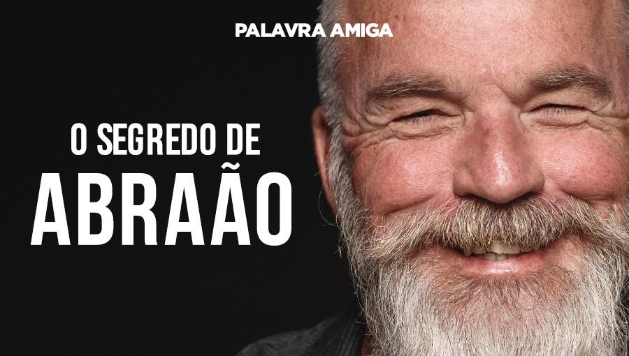 O segredo de Abraão - Palavra Amiga - 10/10/19