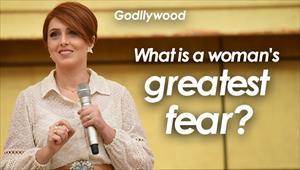 What is a woman's greatest fear? - Godllywood - 12/10/19