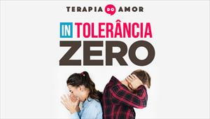 (In)tolerância zero - Terapia do amor - 17/10/19