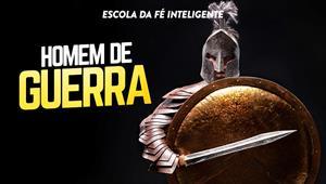 Homem de guerra - Escola da Fé Inteligente - 30/10/19