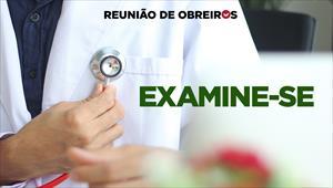 Examine-se - Reunião de obreiros - 09/11/19