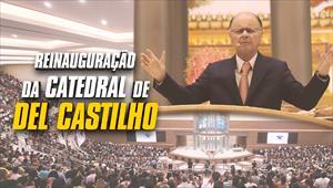 Reinauguração da Catedral de Del Castilho com o Bispo Macedo - 08/12/19