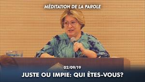 Juste ou impie: qui êtes-vous? - Méditation de la Parole - 02/09/19 - France