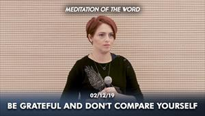 Be grateful and don't compare yourself - Meditation of the Word - 02/12/19