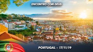 Encontro com Deus - 17/11/19 - Portugal