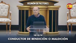 Conductor de bendición o maldición - Reunión de Pastores - 19/12/19