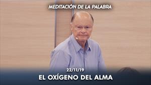 El oxígeno del alma - Meditación de la Palabra - 22/11/19