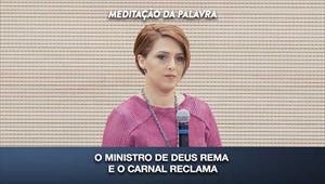 O ministro de Deus rema e o carnal reclama - Meditação da Palavra - 24/02/20