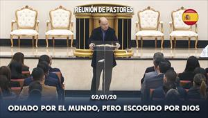 Odiado por el mundo, pero escogido por Dios - Reunión de pastores - 02/01/20