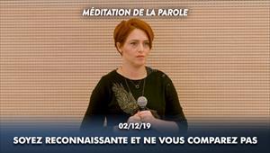 Soyez reconnaissante et ne vous comparez pas - Méditation de la Parole - 02/12/19
