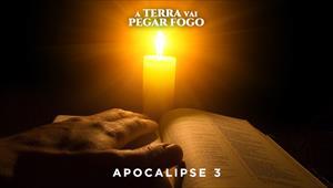 A Terra vai pegar fogo - Apocalipse 03