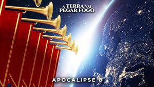 A Terra vai pegar fogo - Apocalipse 8
