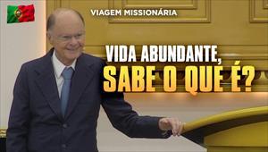Vida abundante, sabe o que é? - Bispo Macedo - 26/01/20 - Portugal