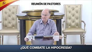 ¿Qué combate la hipocresía? - Reunión de Pastores - 06/02/20