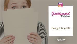 Godllywood Moment - Nederland - Ben jij ècht jezelf?