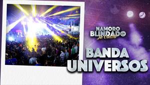 Namoro Blindado in Concert - Banda Universos