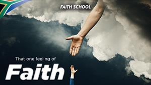 That one feeling of faith - Faith School - 04/12/19 - South Africa