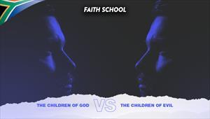The children of God vs The children of evil - Faith School - 11/12/19 - South Africa
