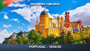 Encontro com Deus - 16/02/20 - Portugal