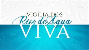Vigília dos Rios de Água Viva