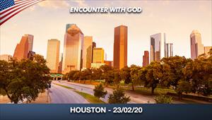 Encounter with God - 23/02/20 - Houston