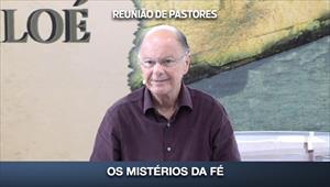 Os mistérios da fé - Reunião de Pastores - 05/03/20