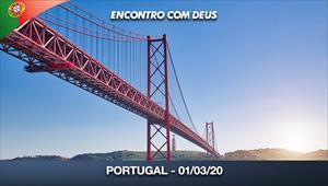Encontro com Deus - 01/03/20 - Portugal