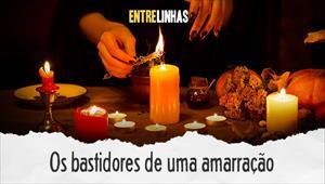 Entrelinhas - Os bastidores de uma amarração - 08/03/20