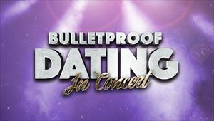 Bulletproof dating in Concert