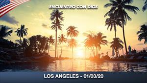 Encuentro con Dios - 01/03/20 - Los Angeles