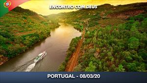 Encontro com Deus - 08/03/20 - Portugal
