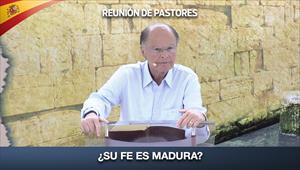 ¿Su fe es madura? - Reunión de Pastores - 12/03/20