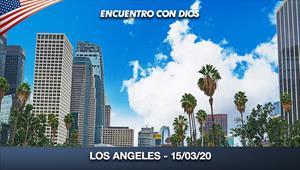 Encuentro con Dios - 15/03/20 - Los Angeles
