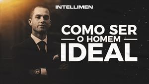 Como ser o homem ideal? - Intellimen - 21/03/20