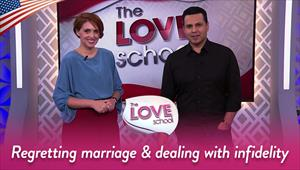 The Love School USA - 03/21/20 - Regretting marriage & dealing with infidelity